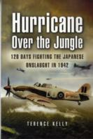 Image for Hurricane Over the Jungle: 120 Days Fighting the Japanese Onslaught in 1942 from emkaSi
