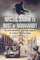 Image for Arctic Snow to Dust of Normandy: The Extraordinary Wartime Exploits of a Naval Special Agent from emkaSi