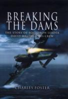 Image for Breaking the Dams: The Story of Dambuster David Maltby and His Crew from emkaSi