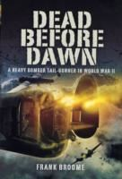 Image for Dead Before Dawn: A Heavy Bomber Tail-Gunner in World War II from emkaSi