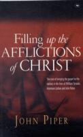 Image for Filling Up the Afflictions of Christ: The Cost of Bringing the Gospel to the Nations in the Lives of William Tyndale, Adoniram Judson and John Paton from emkaSi