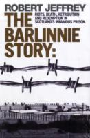 Image for The Barlinnie Story: Riots, Death, Retribution and Redemption in Scotland's Infamous Prison from emkaSi