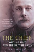 Image for The Chief: Douglas Haig and the British Army from emkaSi