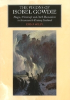 Image for Visions of Isobel Gowdie: Magic, Witchcraft and Dark Shamanism in Seventeenth-Century Scotland from emkaSi