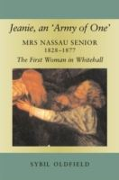 Image for Jeanie, an 'Army of One': Mrs Nassau Senior, 1828-1877, the First Woman in Whitehall from emkaSi