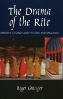 Image for Drama of the Rite: Worship, Liturgy and Theatre Performance from emkaSi