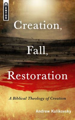 Image for Creation, Fall, Restoration: A Biblical Theology of Creation from emkaSi