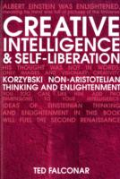 Image for Creative Intelligence and Self-Liberation: Korzybski Non-Aristotelian Thinking and Enlightenment from emkaSi
