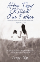 Image for After They Killed Our Father: A Refugee from the Killing Fields Reunites with the Sister She Left Behind from emkaSi