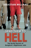 Image for Send Them to Hell: The Brutal Horrors of Bangkok's Nightmare Jails from emkaSi