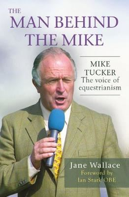 Image for The Man Behind the Mike - Mike Tucker: The Voice of Equestrianism from emkaSi