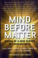 Image for Mind Before Matter: Visions of a New Science of Consciousness from emkaSi