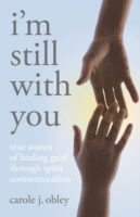 Image for I'm Still with You: True Stories of Healing Grief Through Spirit Communication from emkaSi