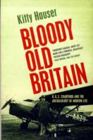 Image for Bloody Old Britain: O.G.S. Crawford and the Archaeology of Modern Life from emkaSi