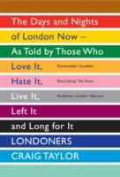 Image for Londoners: The Days and Nights of London Now as Told by Those Who Love it, Hate it, Live it, Left it, and Long for it from emkaSi