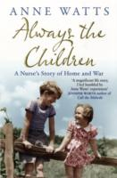 Image for Always the Children: A Nurse's Story of Home and War from emkaSi