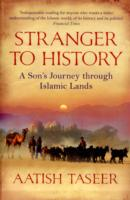 Image for Stranger to History: A Son's Journey through Islamic Lands from emkaSi