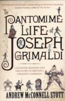 Image for The Pantomime Life of Joseph Grimaldi: Laughter, Madness and the Story of Britain's Greatest Comedian from emkaSi
