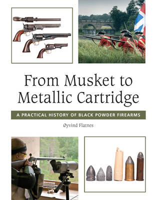 Image for From Musket to Metallic Cartridge: A Practical History of Black Powder Firearms from emkaSi