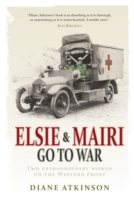 Image for Elsie and Mairi Go to War: Two Extraordinary Women on the Western Front from emkaSi