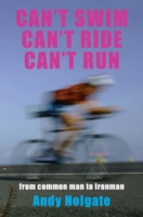 Image for Can't Swim, Can't Ride, Can't Run: My Triathlon Journey from Common Man to Ironman from emkaSi