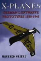 Image for X-Planes: German Luftwaffe Prototypes 1930-1945 from emkaSi