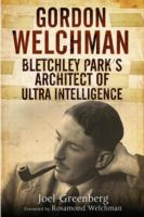 Image for Gordon Welchman: Bletchley Park's Architect of Ultra Intelligence from emkaSi