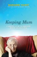 Image for Keeping Mum: Caring for Someone with Dementia from emkaSi