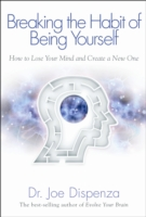 Image for Breaking the Habit of Being Yourself: How to Lose Your Mind and Create a New One from emkaSi