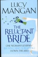 Image for The Reluctant Bride: One Woman's Journey (Kicking and Screaming) Down the Aisle from emkaSi