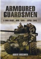 Image for Armoured Guardsmen: A War Diary, June 1944 - April 1945 from emkaSi