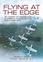 Image for Flying at the Edge: 20 Years of Front-Line and Display Flying in the Cold War Era from emkaSi