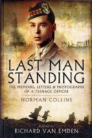 Image for Last Man Standing: Norman Collins: The Memoirs, Letters, and Photographs of a Teenage Officer from emkaSi