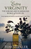 Image for Extra Virginity: The Sublime and Scandalous World of Olive Oil from emkaSi