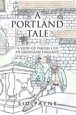 Image for A Portland Tale - A View Of Parish Life In Georgian England from emkaSi