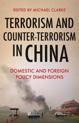 Image for Terrorism and Counter-Terrorism in China - Domestic and Foreign Policy Dimensions from emkaSi