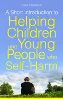 Image for A Short Introduction to Understanding and Supporting Children and Young People Who Self-Harm from emkaSi