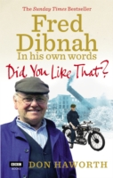 Image for Did You Like That? Fred Dibnah, In His Own Words from emkaSi