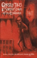 Image for Ghostly Tales and Sinister Stories of Old Edinburgh from emkaSi