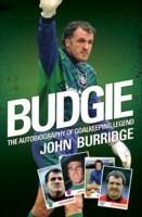 Image for Budgie: The Autobiography of Goalkeeping Legend John Burridge from emkaSi