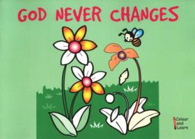 Image for God Never Changes: Colour and Learn from emkaSi