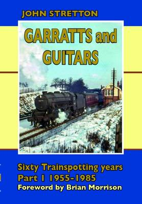 Image for Garratts & Guitars: Sixty Trainspotting Years: 1955-1985 from emkaSi