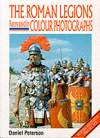 Image for The Roman Legions Recreated in Colour Photographs from emkaSi
