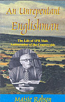 Image for An Unrepentant  Englishman: The Life of S.P.B. Mais, Ambassador of the Countryside from emkaSi