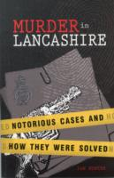 Image for Murder in Lancashire: Subtitle Notorious Cases and How They Were Solved from emkaSi