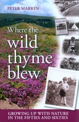 Image for Where the Wild Thyme Blew: Growing up with Nature in the Fifties and Sixties from emkaSi