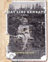 Image for What Lies Beneath: A Memoir from emkaSi