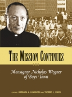 Image for Mission Continues: Monsignor Nicholas Wegner of Boys Town from emkaSi