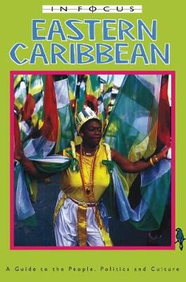 Image for Eastern Caribbean in Focus: A Guide to the People, Politics and Culture from emkaSi