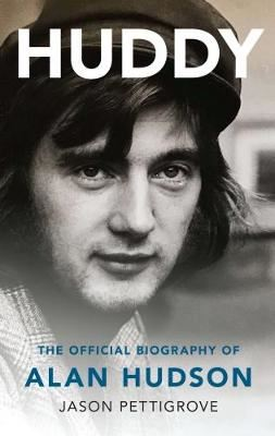 Image for Huddy - The Official Biography of Alan Hudson from emkaSi